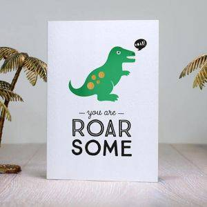 Dinosaur Father's Day Card 'You Are Roarsome'