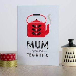 Mum You Are Tea Riffic Card