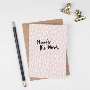 Mother's Day Card 'Mums The Word'